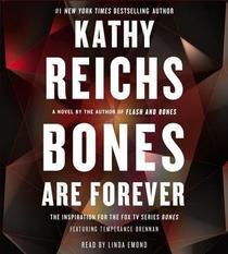 Bones are Forever (Temperance Brennan, Bk 15) (Audio CD) (Unabridged)