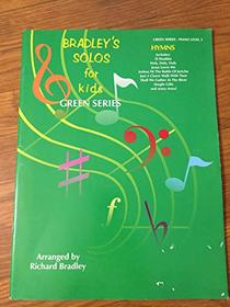 Bradley's Solos for Kids -- Hymns