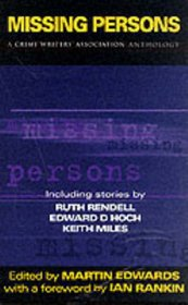 Missing Persons: A Crime Writers' Association Anthology (Constable Crime)