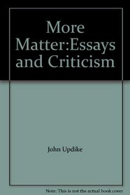 More Matter:Essays and Criticism