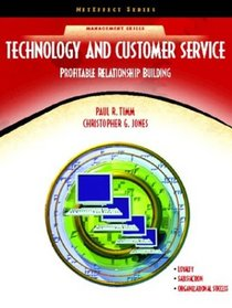 Technology and Customer Service: Profitable Relationship Building (NetEffect Series) (NetEffect Series)