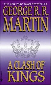 A Clash of Kings (Song of Ice and Fire, Bk 2)