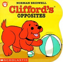 Clifford's Opposites  (Clifford) (Board Book)