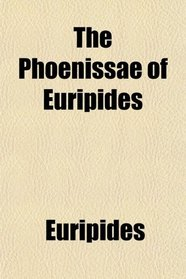 The Phoenissae of Euripides