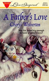 Father's Love (Love Inspired, No 20)