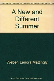 A New and Different Summer