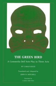 The Green Bird: A Commedia Dell'Arte Play in Three Acts