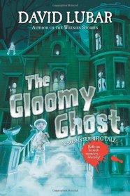 The Gloomy Ghost: A Monsterrific Tale (Monsterrific Tales)