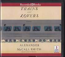 Trains and Lovers Unabridged Audio Book on CD