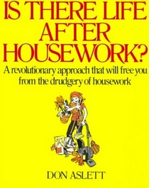 Is There Life After Housework?