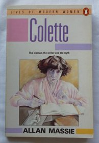 Colette (Lives of Modern Women)