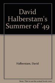 David Halberstam's Summer of '49