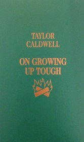 On Growing Up Tough