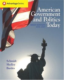 Thomson Advantage Books: American Government and Politics Today, Brief Edition, 2004-2005 (with InfoTrac)