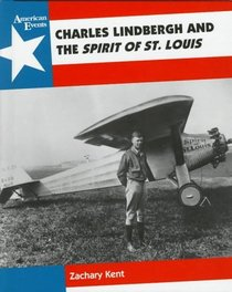 Charles Lindbergh and the Spirit of St. Louis (American Events)