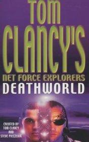 Deathworld (Tom Clancy's Net Force Explorers)