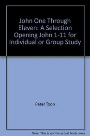 John One Through Eleven: A Selection Opening John 1-11 for Individual or Group Study (Bible Study Starters)