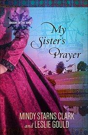 My Sister's Prayer (Cousins of the Dove, Bk 2)