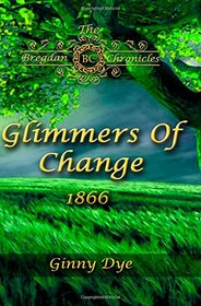 Glimmers of Change (Bregdan Chronicles, Bk. 7)