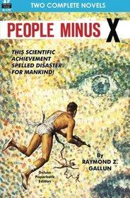 People Minus X & The Savage Machine