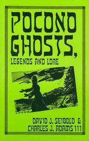 Pocono Ghosts, Legends and Lore : Book 1