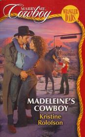 Madeleine's Cowboy (Wrangler Dads) (Marry Me, Cowboy, No 1)