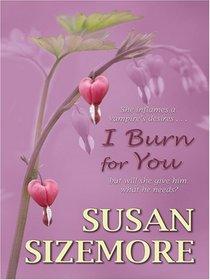 I Burn for You (Wheeler Large Print Romance Series: Crave the Night)