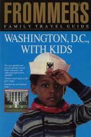 Frommer's Family Travel Guide Washington, D.C., With Kids (Frommer's Family Travel Guides)