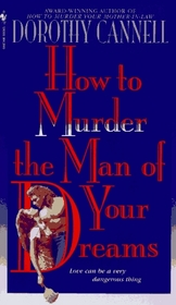 How to Murder the Man of Your Dreams (Ellie Haskel, Bk 7)