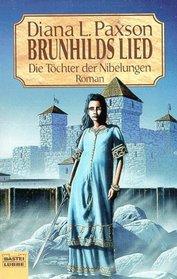 Die T�chter der Nibelungen 1. Brunhilds Lied.