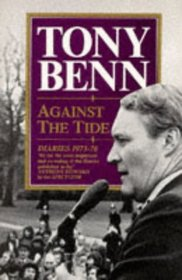 Against the Tide : Diaries 1973-76