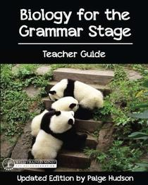 Biology for the Grammar Stage Teacher Guide