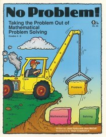 No Problem: Taking the Problem Out of Mathematical Problem Solving