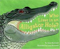 Who Lives in an Alligator Hole? (Let's-Read-and-Find-Out Science 2)