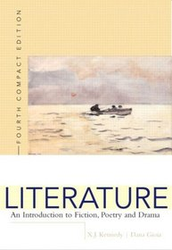 Literature : An Introduction to Fiction, Poetry, and Drama, Compact Edition (4th Edition)