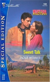 Sweet Talk ( Montana Mavericks)  (Silhouette Special Edition, No 1580)