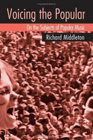 Voicing the Popular: On the Subjects of Popular Music
