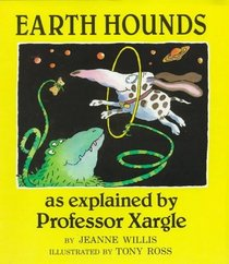 Earth Hounds, As Explained by Professor Xargle