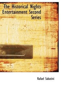 The Historical Nights Entertainment  Second Series (Large Print Edition)