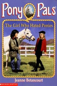 The Girl Who Hated Ponies (Pony Pals, No 13)