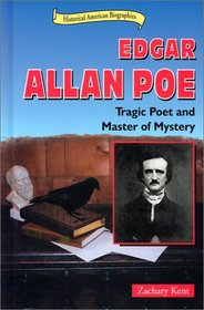 Edgar Allan Poe: Tragic Poet and Master of Mystery (Historical American Biographies)