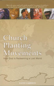 Church Planting Movements: How God is Redeeming a Lost World