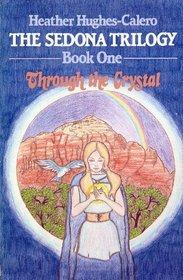 Through the Crystal (The Sedona Trilogy, Book 1)