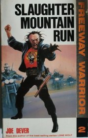 Slaughter Mountain Run (Freeway Warrior)