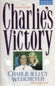 Charlie's Victory: An Autobiography
