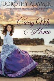 Carry Me Home (Blue Wren Shallows ) (Volume 1)