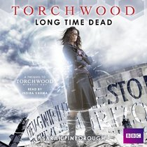 Torchwood: Long Time Dead: A Prequel to Torchwood: Miracle Day