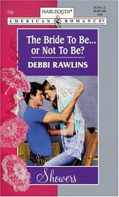 The Bride to Be...or Not to Be (Harlequin American Romance, No. 730)