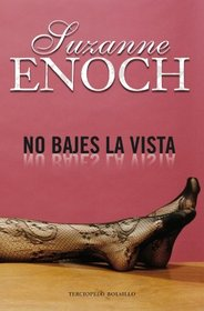 No bajes la vista (Spanish Edition)