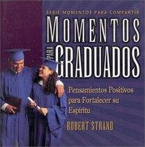 Momentos Para Graduates (Serie Momentos Para Compartir) (Spanish Edition)